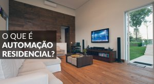 O Que É Automação Residencial?