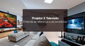 Projetor X Televisão: Entenda as Diferenças e os Benefícios