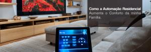 Como a Automação Residencial Aumenta o Conforto da minha Família?